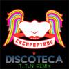 Exchpoptrue - Discoteca (T.T.N Edit)