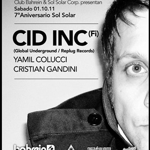 Cid Inc Live @ Sol Solar 7 Years Anniversary, Bahrein, Buenos Aires 01.10.11 DL Enabled!