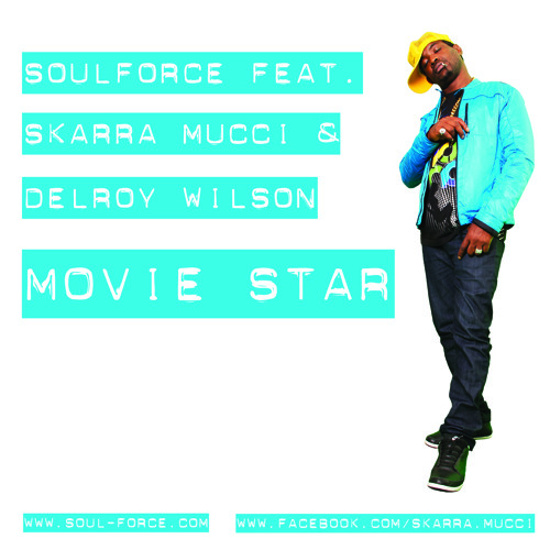 SoulForce feat. Skarra Mucci & Delroy Wilson - Movie Star (Snippet)