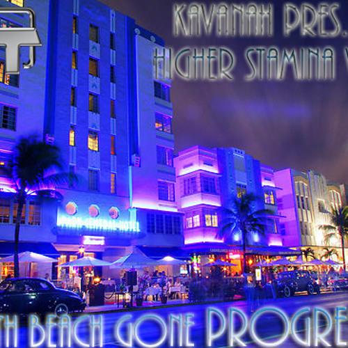 Kavanah pres. Higher Stamina VOL.1 - South Beach gone Progressive