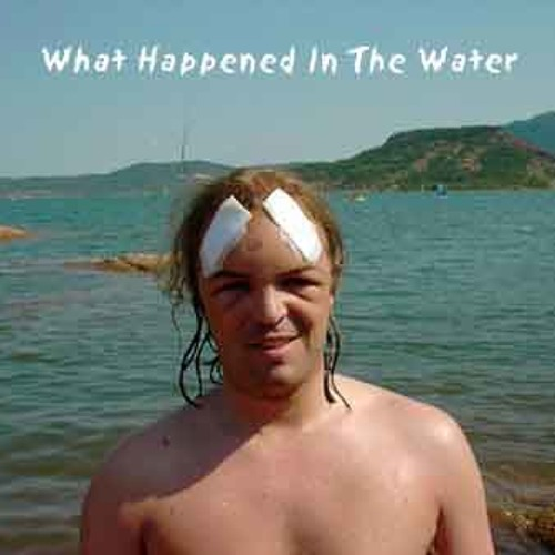 What Happened In The Water