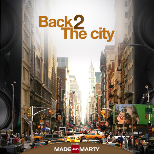 Made & Marty - Back to the city