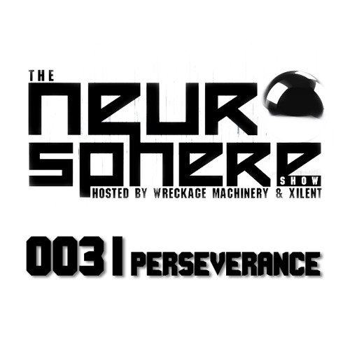 The Neurosphere Show [003]: 'Perseverance'