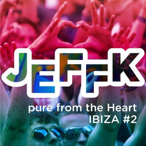 JEFFK - Pure from the Heart IBIZA #2