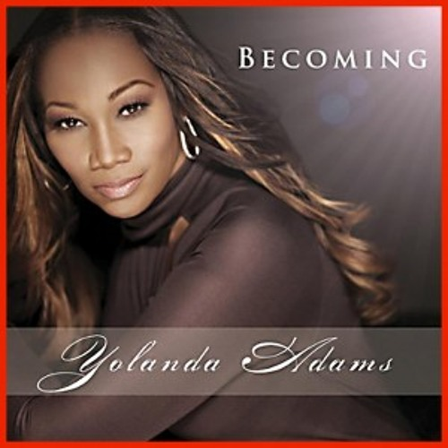 10 -  Yolanda Adams - Becoming - Overwhelmed