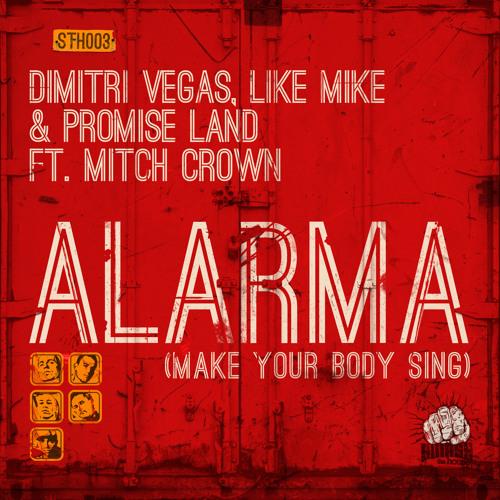 Dimitri Vegas, Like Mike, Promise Land & Mitch Crown - Alarma ( Make Your Body Sing )