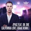 2Pac Feat. Dr. Dre - California Love (DJ Isaac Remix)