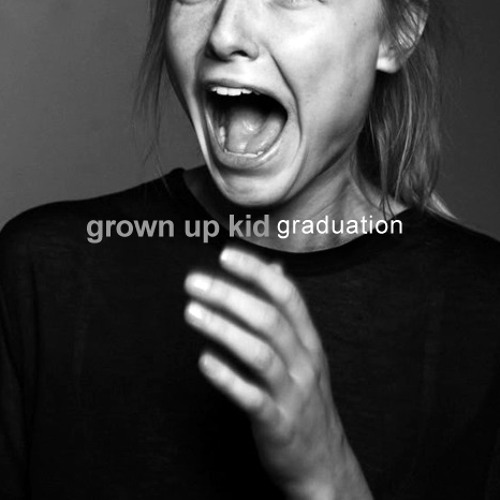 grown up kid - graduation