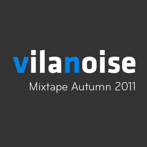 Vilanoise Mixtape - Autumn 2011