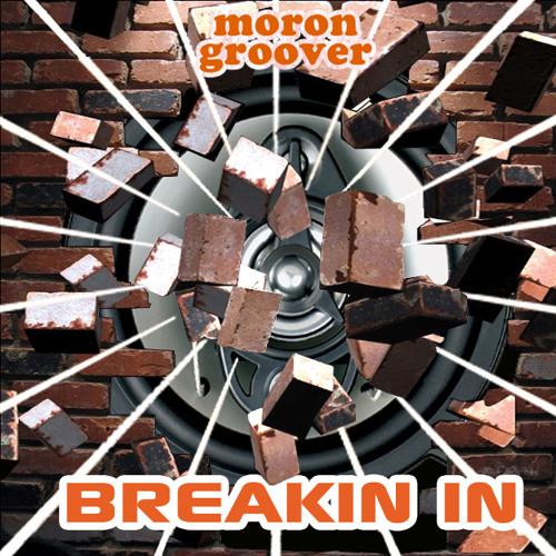 Morongroover - Breakin' In