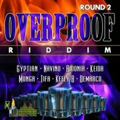 Overprooff Riddim / Bennie Man,Munga,Demarco, Gyptian, Aidonia, Mavado