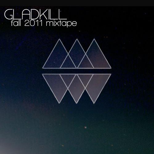 Gladkill Fall 2011 Mixtape (FREE DOWNLOAD)
