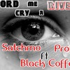 Word Cry Me A River (Dj Satchmo Ft Professor Ft Black Coffee)