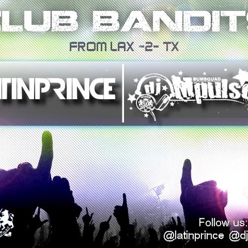 DJ Latin Prince, DJ Mpulse - Club Bandits [BSDJz Mix]