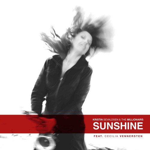 Sunshine - Kristin Sevaldsen and The Millionairs feat. Cecilia Vennersten