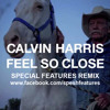Feel So Close (Special Features Remix) - Calvin Harris MP3 Download