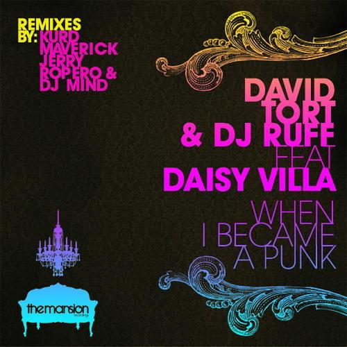 David Tort & DJ Ruff Feat. Daisy Villa - When I Became A Punk (Kurd Maverick Remix) 1