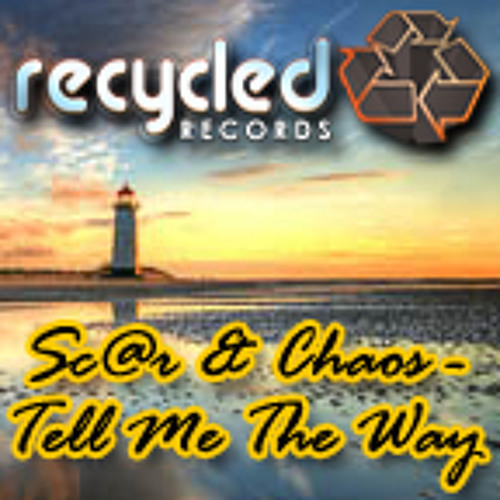 Sc@r & Chaos - Tell Me The Way - Recycled Records (Out Now!)