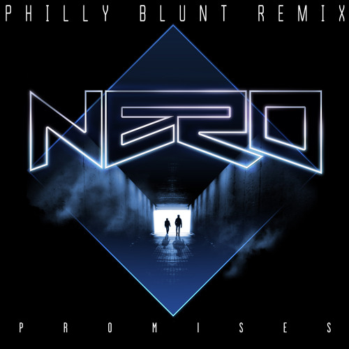 Nero - Promises (Philly Blunt remix)  *** FREE DOWNLOAD ***