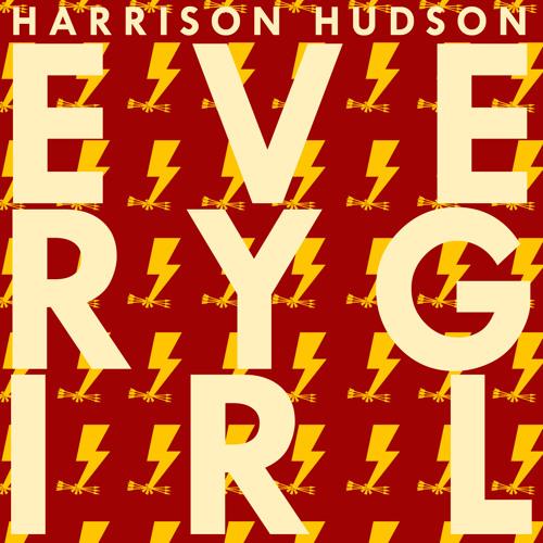 Harrison Hudson - Every Girl