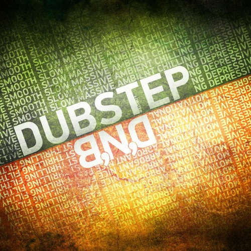 dubstep & drum n bass