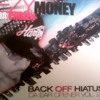 Like A Marriage M.O.N.E.Y EZYMonee    Back Off Hiatus The Ear Opener Vol.2 Featuring Money Ray