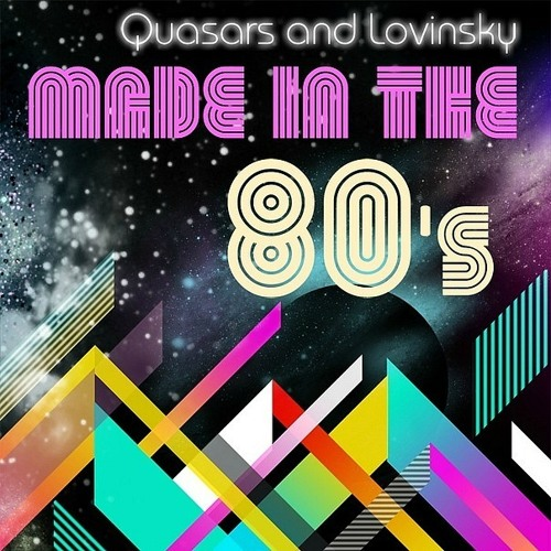 Quasars and Lovinsky - Made in 80's