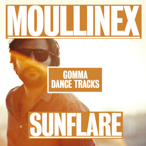 Moullinex - Sunflare (Moullinex Club Mix)