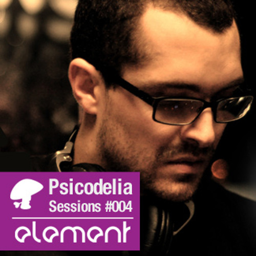 Element @ Psicodelia Sessions #004