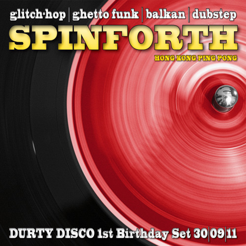 "Spinforth's ""Durty Disco 1st Birthday Set"" 30 09 11"