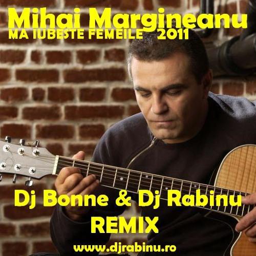 Mihai Margineanu - Ma Iubeste Femeile (Dj Bonne & Dj Rabinu Remix 2011)