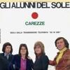 Alunni Del Sole - Carezze (Ambrogi-Barletta-Guardabassi-Giangherotti - Sigla Tv Su Di Giri -  1971