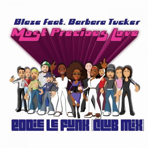 Blaze feat Barbara Tucker - Most Precious Love 2011 (Eddie Le Funk Club Mix)