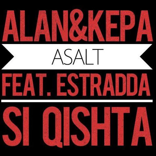 ALAN & KEPA - Asalt (feat. Estradda si Qishta)