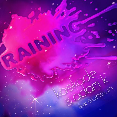 Kaskade & Adam K ft. Sunsun - Raining (SubBuzz Rmx)
