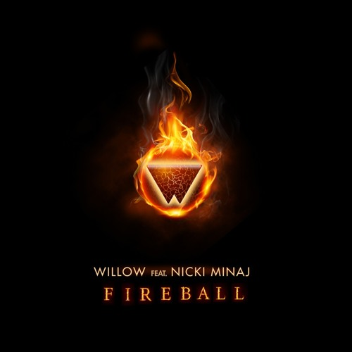 "Willow ""Fireball"" Featuring Nicki Minaj"