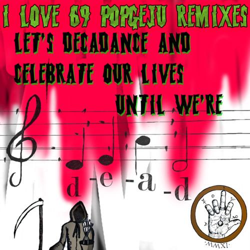 I LOVE 69 POPGEJU -We Are Bizzare (Lugozi remix)