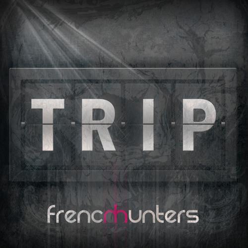 Trip  -French Hunters-(original Mix) 50 FREE Download