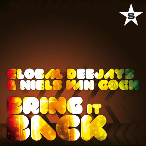Bring It Back(Global Deejays Extended Mix) ft. Niels van Gogh