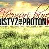 Cristyz - Vremuri Bune (feat. Proton Kid)