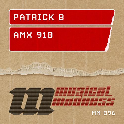 Patrick B - AMX 910 (Original Mix)