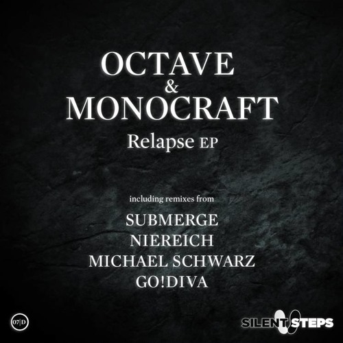 Octave & Monocraft - Relapse (GO!DIVA remix), out now on Silent Steps