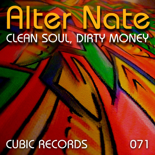 Alter Nate - Clean Soul, Dirty Money EP - excerpts - CUBIC071