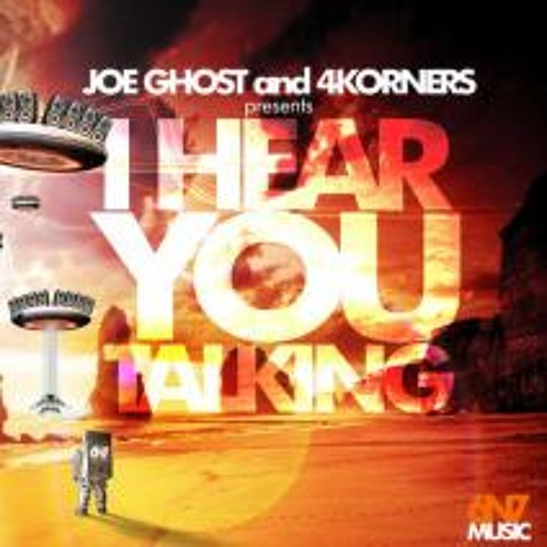 Joe Ghost & 4Korners - I Hear You Talking(Jesse Fex BOOTLEG)