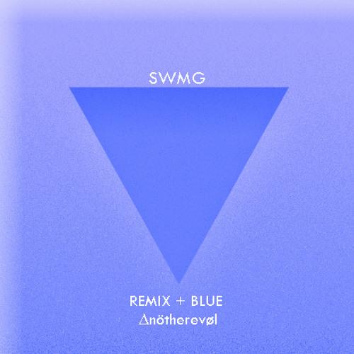 LexiconDon - SWMG (Anötherevøl Blue Remix)