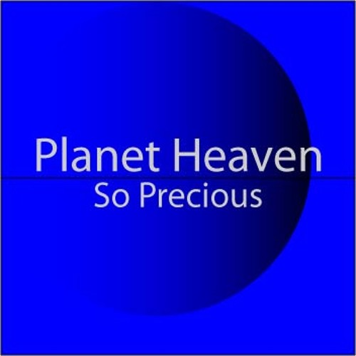 So Precious - Planet Heaven             (Available on VibeDeck 1st October 2011 )