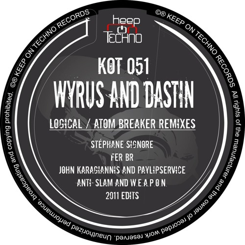 Wyrus & Dastin - Logical (Stephane Signore remix) - KOT 051