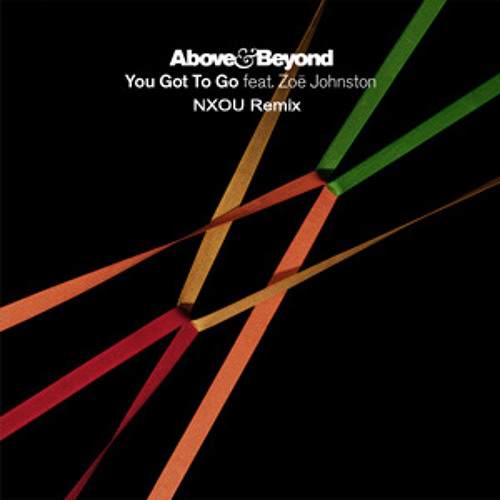 You Got To Go Remix (NXOU Remix) [Click Buy for Free Download]