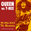 Queen vs T. Rex - We Will Rock The Revolution (Mash-up by PiotreQ)