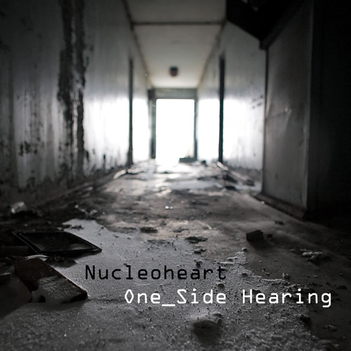 Nucleoheart - One_Side Hearing